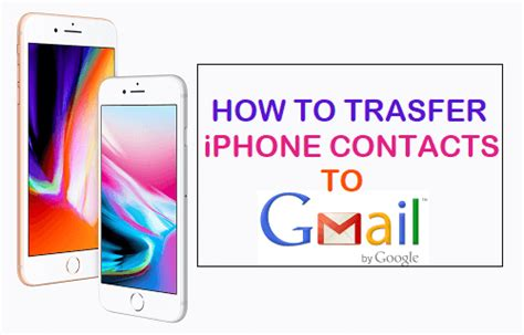 how to sync iphone contacts to gmail how to transfer iphone contacts to gmail 20343