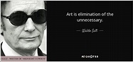 Waldo Salt quote: Art is elimination of the unnecessary.