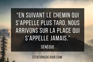 Proverbe Et Citation Sur La Vie by Citation Importante Sur La Vigueur Dans La Vie De S 233 N 232 Que