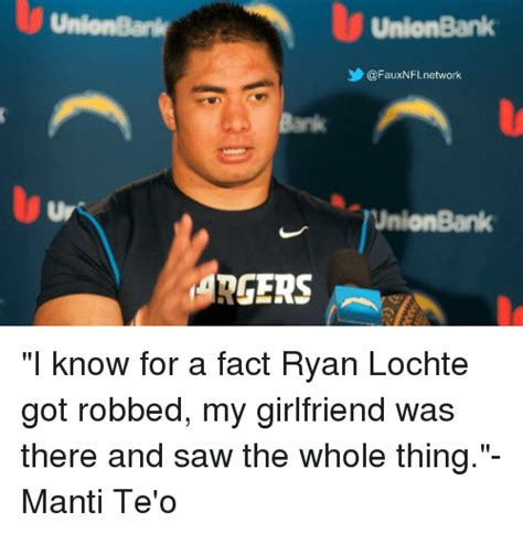 Manti Te O Memes - idrgers union bank nflnetwork union bank i know for a fact ryan lochte got robbed my girlfriend