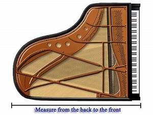 How to measure a grand piano. Measure from the back edge ...