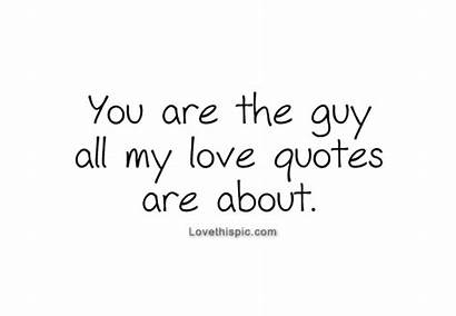 Quotes Guy Forever Sayings Guys Everything Him