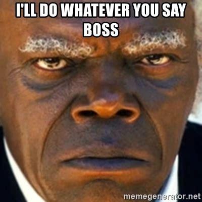Django Meme - i ll do whatever you say boss django stephen meme generator