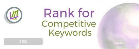 6 Steps To Rank For Competitive Keywords Using Long-tail