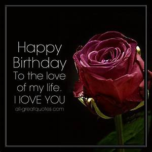 Happy Birthday to the love of my life | Romantic Birthday ...