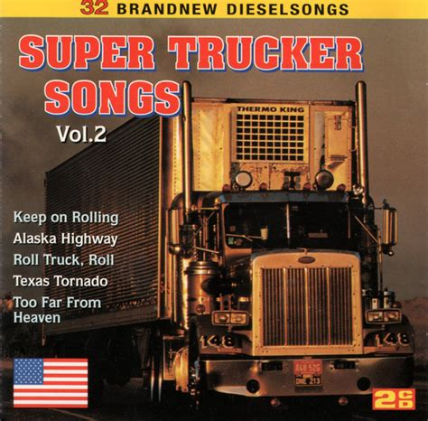 Songs that i've sung, since i was young that really don't mean a thing sometimes i ask why, i'm living this lie while living the songs that i sing. Super Trucker Songs Vol 2 (CD, Compilation)   Discogs