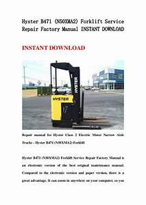 Hyster B471  N50 Xma2  Forklift Service Repair Factory