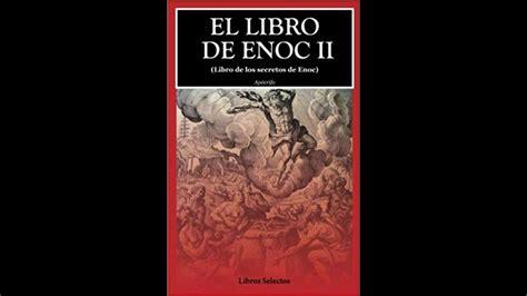 El libro de enoc 1, completo, para seguir el audio, descargar aqui el libro completo en pdf por mega: SEGUNDO LIBRO DE ENOC (COMPLETO) - YouTube