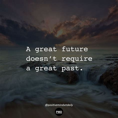 A Great Future Doesn't Require A Great Past Pictures, Photos, and Images for Facebook, Tumblr ...