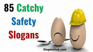 310 Catchy Safety Slogans And Safety Sayings