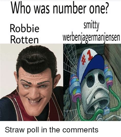 Robbie Rotten Memes - who was number one robbie rotten werbenjagermanjensen area straw poll in the comments meme on