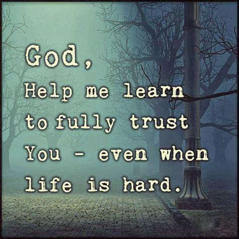 prayer  hard times god  learn  fully trust