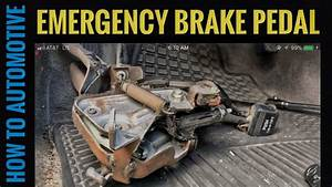How To Replace The Emergency Brake Pedal Assembly On A