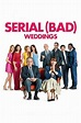 Serial (Bad) Weddings (2014) | Vidimovie