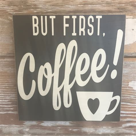 Each sign is completely hand made so please expect minor imperfections. But First, Coffee! Wood Sign. Wood Sign Wood Sign. Funny Wood Sign