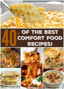 40+ of the BEST Comfort Food Recipes - Kitchen Fun With My