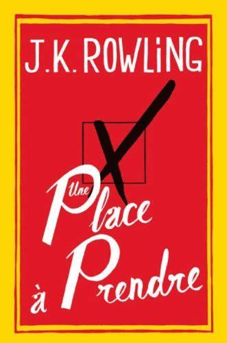 J K Rowling Resume by Une Place 224 Prendre J K Rowling Babelio
