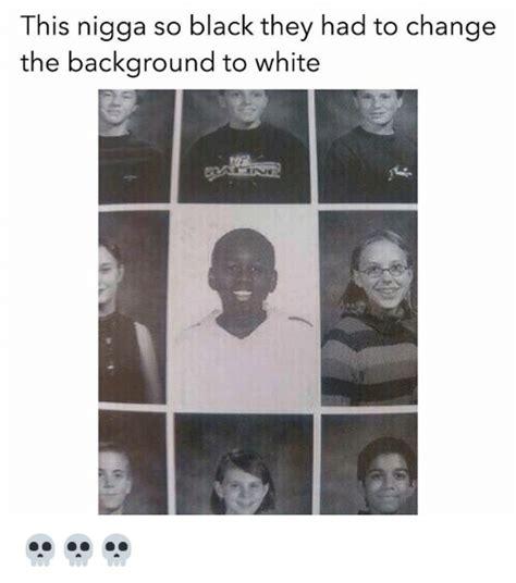 nigga  black    change  background
