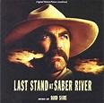Last Stand At Saber River- Soundtrack details ...