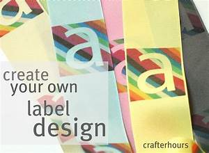 design your own label a tutorial crafterhours With how to design your own labels