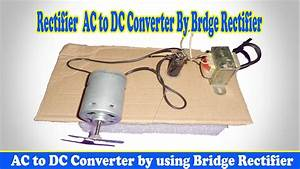 Ac To Dc Converter By Using Bridge Rectifier
