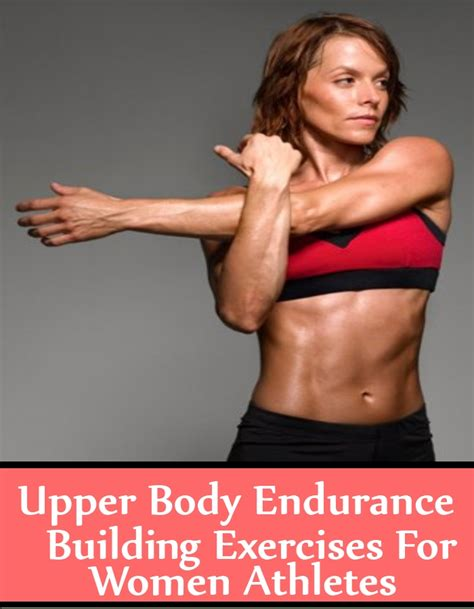 How to gain weight as an endurance athlete. 5 Upper Body Endurance Building Exercises For Women ...