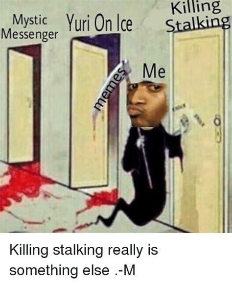 Killing Stalking Memes - killing yuri on ice s messenger me killing stalking really is something else m meme on sizzle