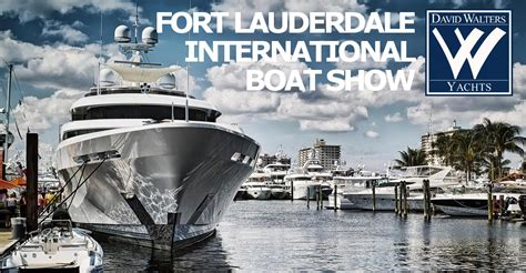 fort lauderdale international boat show david walters yachts