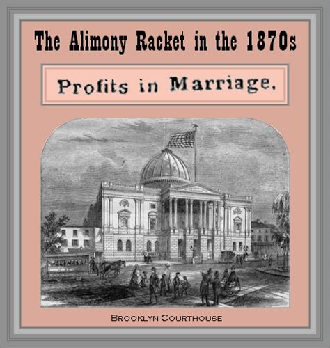 the unknown history of misandry the alimony racket in the 1870s