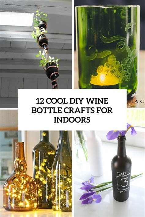 wine bottle crafts diy the best diy and how to tutorials to improve your home of july 2016 shelterness