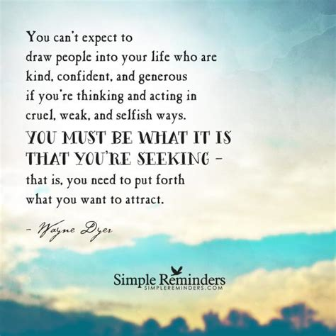 quotes dyer wayne forgiveness expect draw into want selfish kind cruel re weak inspirational simplereminders generous simple reminders attract quote
