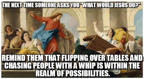 Wwjd Meme - what would jesus do meme memes