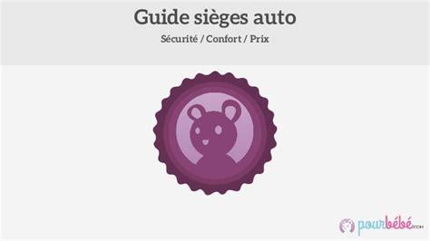 guide siege auto guide d 39 achat de sièges auto bébé et enfants