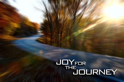 joy   journey quotes quotesgram