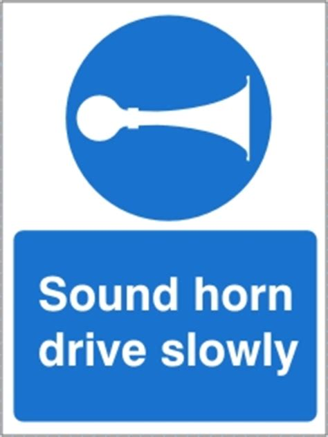 sound horn drive slowly health  safety sign mag