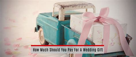 how much should you pay for a wedding gift polam federal