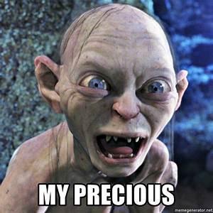 MY PRECIOUS - PRECIOUS GOLLUM NO | Meme Generator
