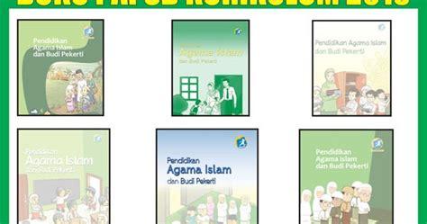 Pai Budi Pekerti Smk 1 K13n buku pai dan budi pekerti sd mi kurikulum 2013 lengkap