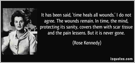 Time Heals All Wounds Rose Kennedy Quotes