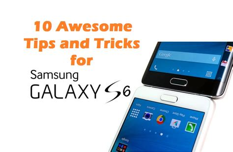 10 awesome tips and tricks for samsung galaxy s6