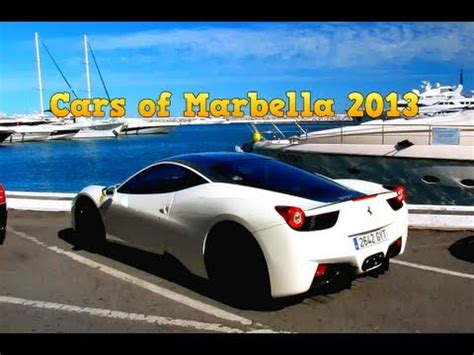 Exotic Cars Of Marbella 2013 Youtube