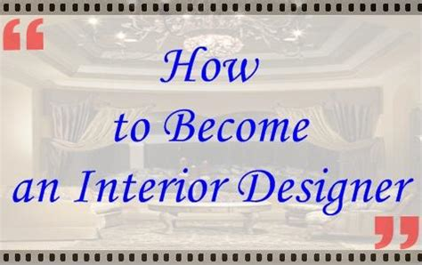 how to become an interior designer how to become an interior designer interior design