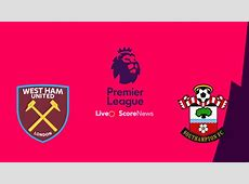 West Ham vs Southampton Preview and Prediction Live stream
