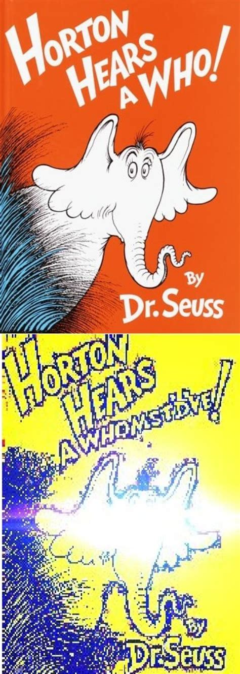 Y All D Ve Whomst Your Meme Horton Hears A Whomst D Ve Whomst Your Meme