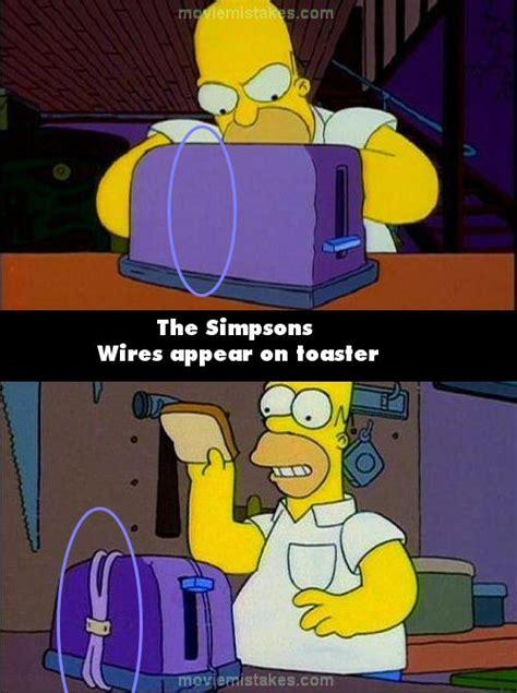Simpsons Toaster - the simpsons بعض الاخطاء في حلقات المسلسل الشهير فكك مني