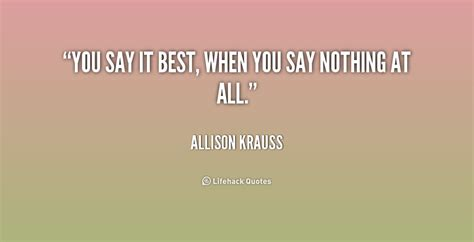 When You Say Nothing At All: Saying Nothing At All Quotes. QuotesGram