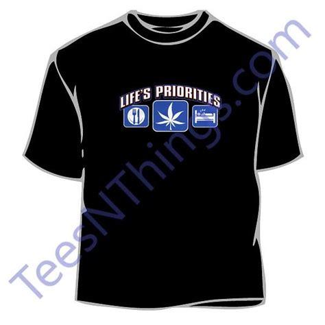 priorities smoking weed  shirt funny weed  shirts humorous tee shirts novelty tees