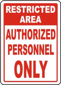 Restricted Area Authorized Personnel Only Sign