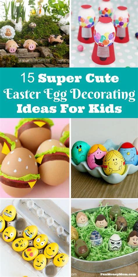super cute easter egg decorating ideas  kids