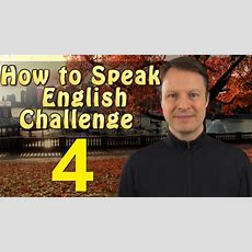 How To Speak English Fast  Challenge 4 With Steve Ford Youtube